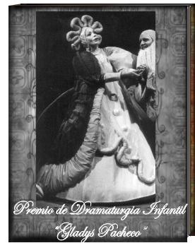 "Premio de Dramaturgia Infantil ""Gladys Pacheco"""